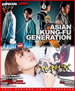 ESTE MARTES 14 A PARTIR DE LAS 10PM EN ANIME NO HIBI: ESPECIAL J-POP: ASIAN KUNG-FU GENERATION & MAY´N ^_^