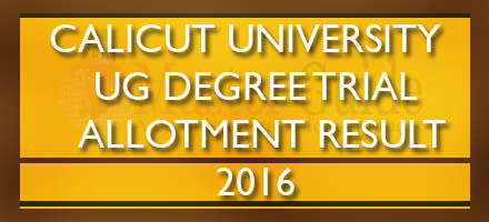 Calicut University UG Degree Trial Allotment Results 2016