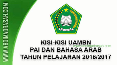 Kisi-Kisi Ujian Akhir Madrasah Berstandar Nasional (UAMBN) Tahun Pelajaran 2016/2017