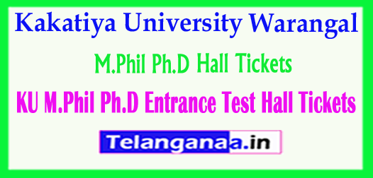 KU Kakatiya University M.Phil Ph.D 2018 Entrance Test Hall Tickets Download