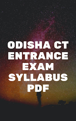Odisha CT Entrance Syllabus PDF Download