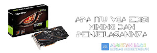 Apa itu VGA Mining dan Perbedaannya