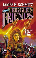 Cover of the short story collection Trigger and Friends by James H Schmitz, edited by Eric Flint