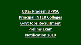 Uttar Pradesh UPPSC Principal INTER Colleges Govt Jobs Recruitment Prelims Exam Notification 2018