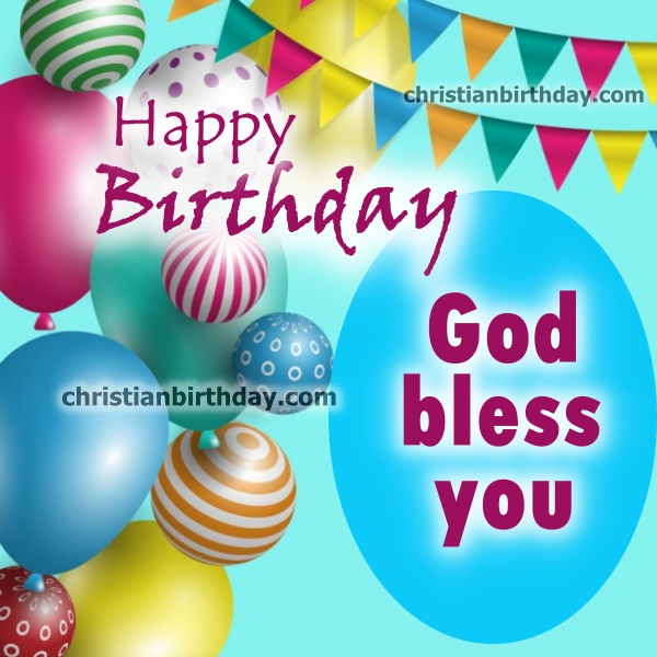 3 Birthday images with religious quotes wishing happy birthday. Nice birthday images by Mery Bracho.
