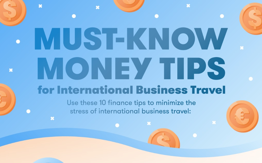 Use These 10 Finance Tips to Minimize the Stress of International Business Travel