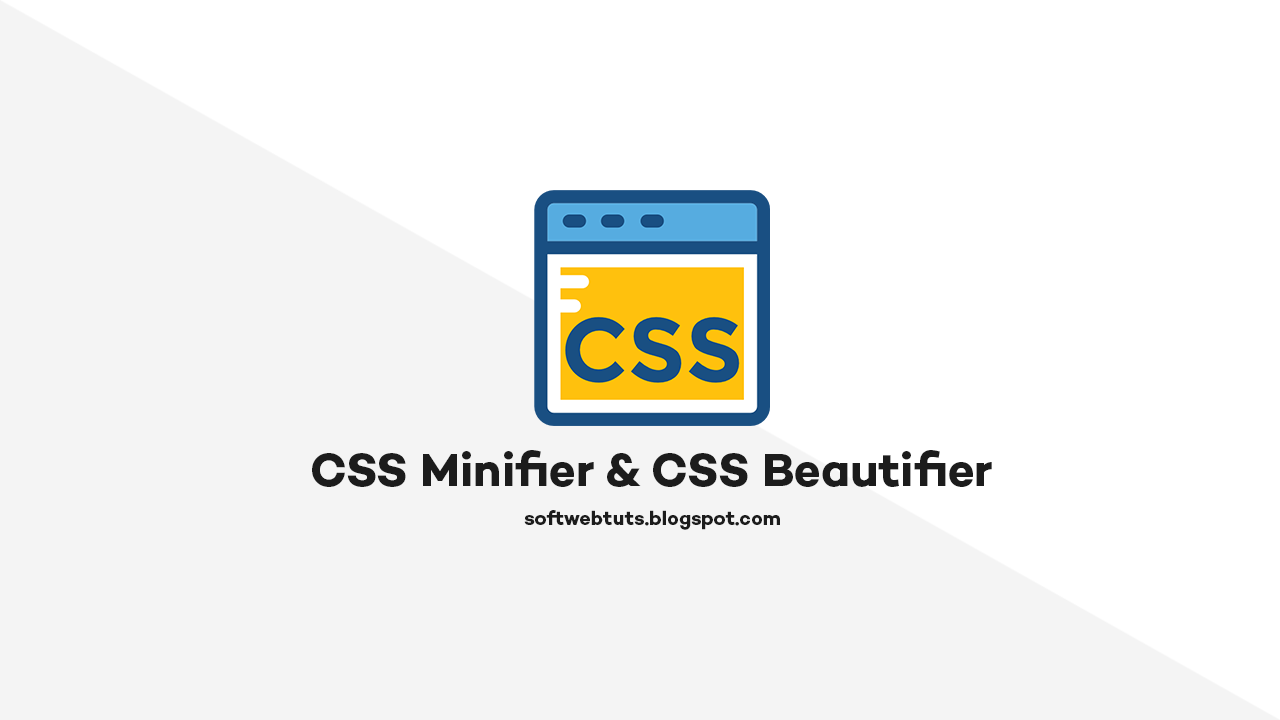 CSS Minifier & CSS Beautifier Tool - Minify / Maxify CSS Code