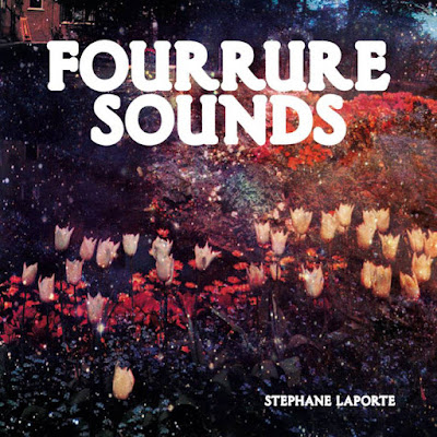 Stephane-Laporte-Fourrure-Sounds Stéphane Laporte - Fourrure Sounds [8.0]