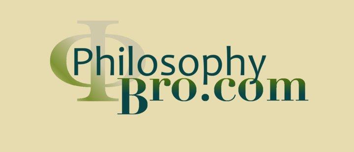Philosophy Bro
