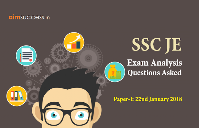 SSC JE Exam Analysis & Questions Asked Paper-I: 22nd January 2018