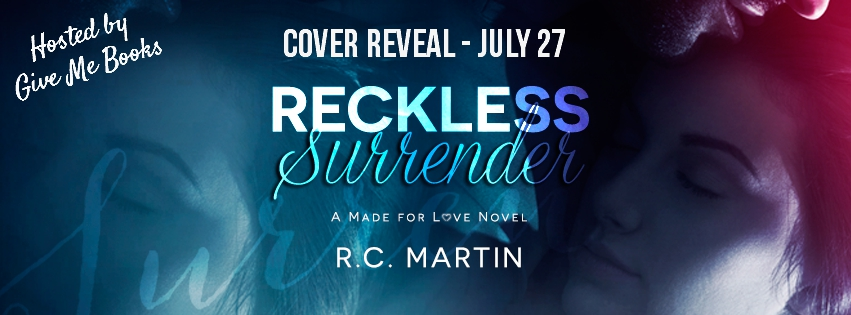 Give Me Books Cover Reveal Reckless Surrender By Rc Martin