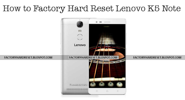 How to Factory Hard Reset Lenovo K5 Note