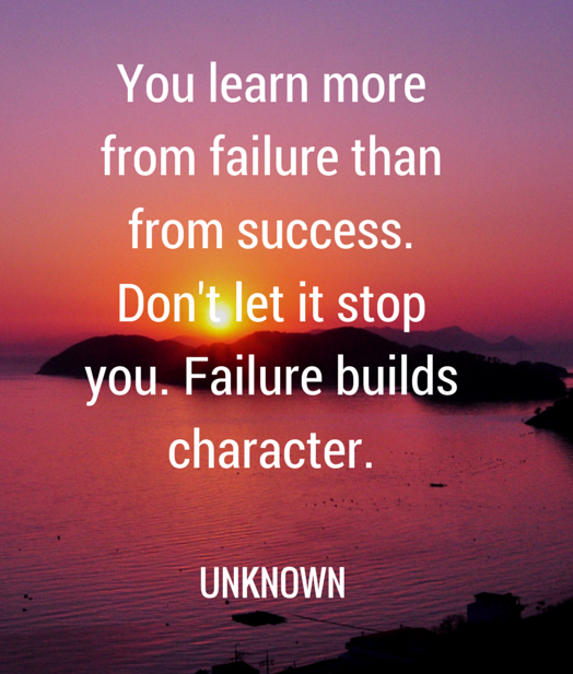 Inspirational Quotes About Failure: You Learn More From Failure Than From Success