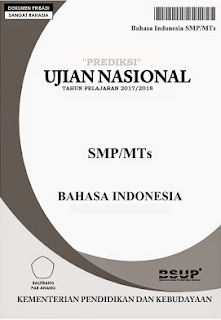 Prediksi Soal UNBK SMP/MTs Bahasa Indoensia 2018