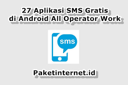 √ 27 Aplikasi SMS Gratis Android All Operator Work 100% (+Panduan)