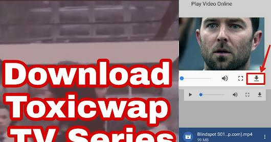How To Download Toxicwap TV Series and Movies On Android, iOS & PC