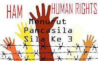 Hak Asasi Manusia (HAM) Menurut Pancasila Sila Ke 3