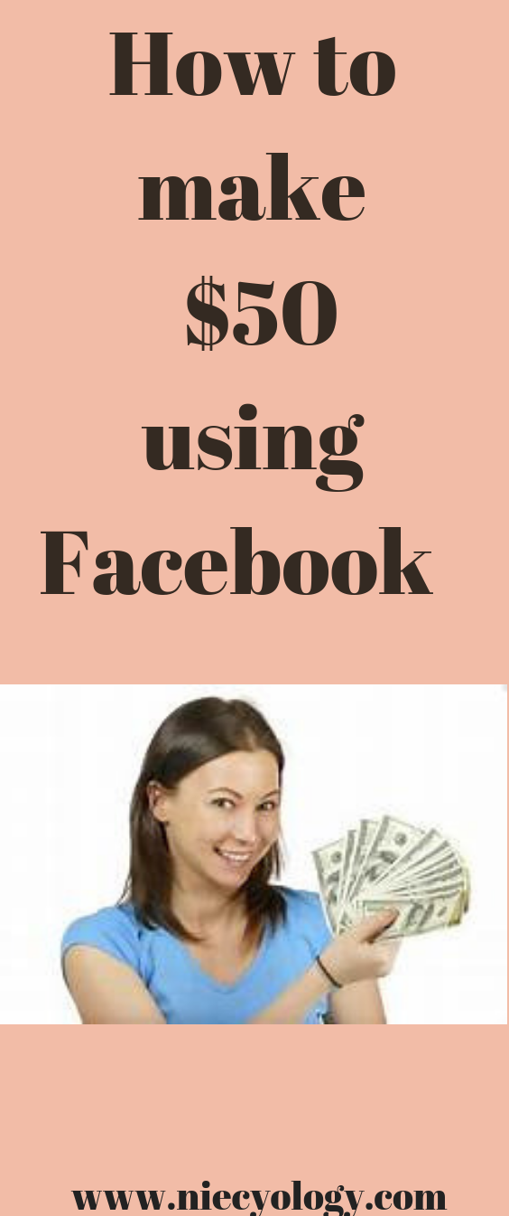 Niecyology: How to make $50 using your Facebook!