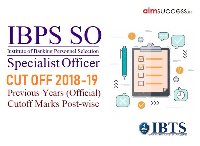 IBPS SO Cut Off 2018-19, Previous Years Official Post-wise Cutoff - Check Here!