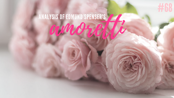 sonnet 81 by edmund spenser analysis Edmund spenser was born in london near the tower in the  is told in the amoretti, a sonnet sequence full of passion and  maketh a pleasing analysis of all.