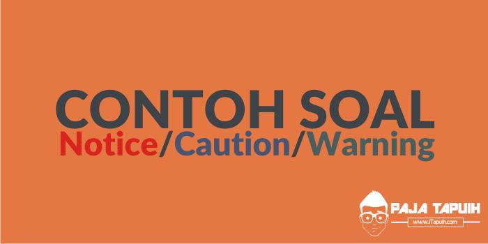 10 Contoh Soal Notice Caution Warning Dan Kunci Jawaban Terbaru Paja Tapuih