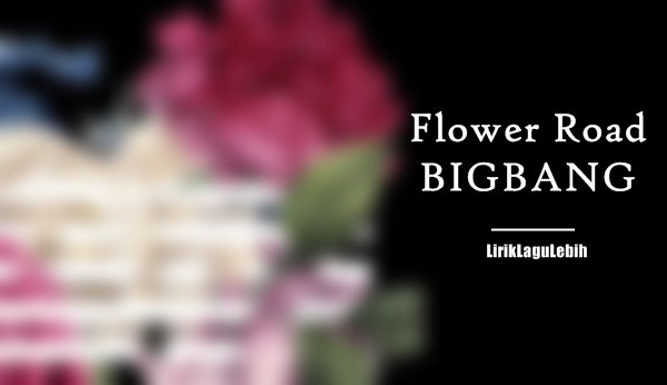 Flower Road - BIGBANG