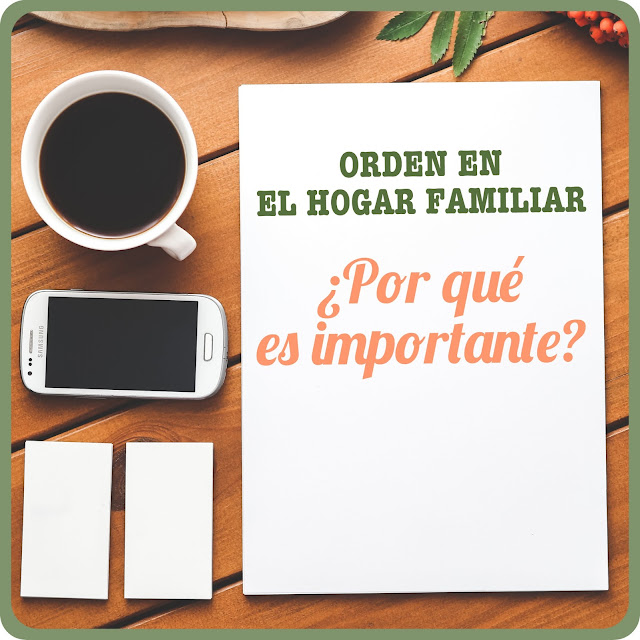 La importancia del orden en el hogar familiar