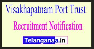 Visakhapatnam Port Trust Recruitment Notification 2017