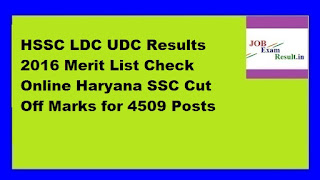 HSSC LDC UDC Results 2016 Merit List Check Online Haryana SSC Cut Off Marks for 4509 Posts