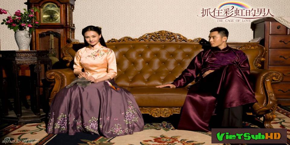 Phim Người Đàn Ông Bắt Được Cầu Vồng Hoàn Tất (34/34) VietSub HD | The Cage Of Love 2015