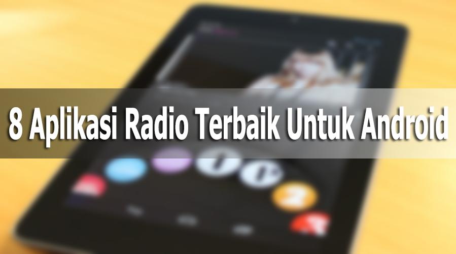 Aplikasi Radio Terbaik Untuk Perangkat Android Baca! 8 Aplikasi Radio Terbaik Untuk Perangkat Android