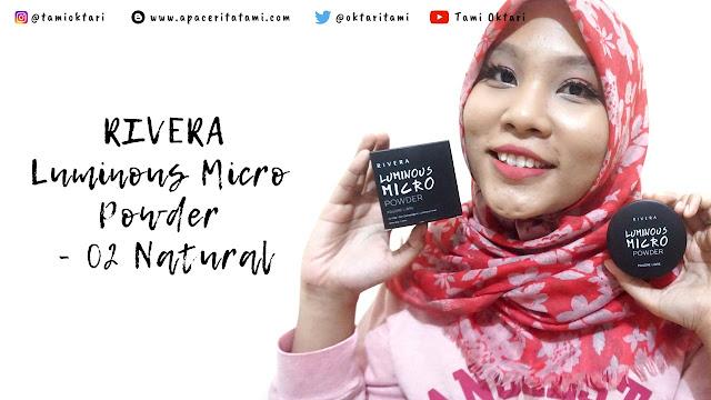 [REVIEW] Rivera Luminous Micro Powder 02 Natural