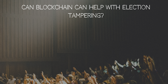 Can Blockchain can help with Election Tampering?