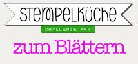 http://stempelkueche-challenge.blogspot.com/2017/04/stempelkuche-challenge-68-zum-blattern.html