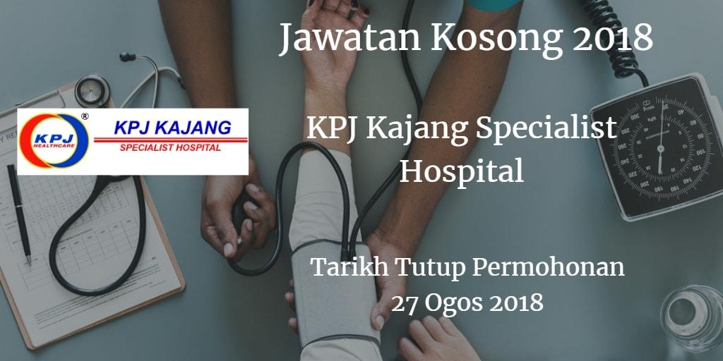 Jawatan Kosong KPJ Kajang Specialist Hospital 27 Ogos 2018