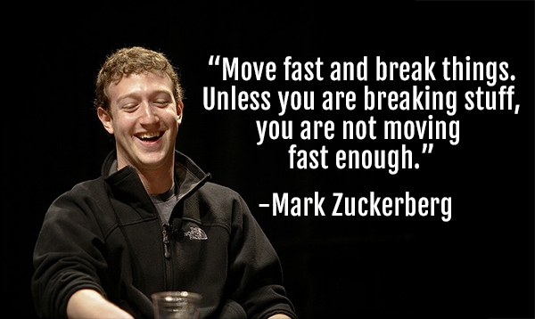 Mark Zuckerberg Business Quote move fast break things