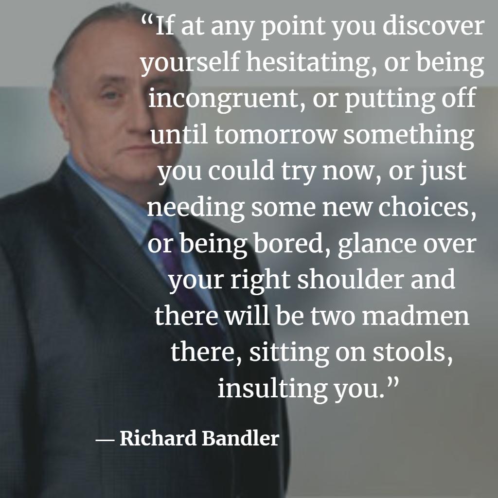 Richard Bandler inspiring image quotes and NLP sayings ...