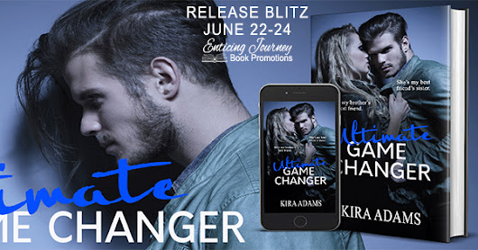 Release Blitz & Giveaway: Ultimate Game Changer by Kira Adams