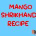 How To Make Mango Shrikhand Recipe || आम्रखंड रेसिपी