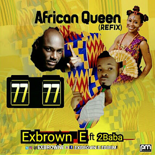 Exbrown E Ft. 2baba - African Queen [Refix]