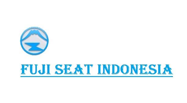 Loker Kawasan Industri KIIC PT FUJI SEAT INDONESIA Terbaru 2018