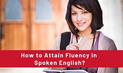 How to Attain Fluency in Spoken English