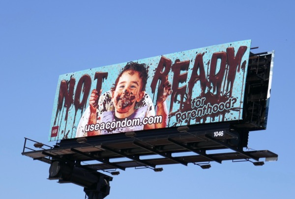 Not ready parenthood condom Messy kid billboard