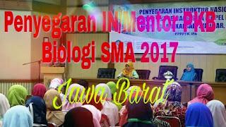 PENYEGARAN IN/MENTOR PKB BIOLOGI SMA 2017 JAWA BARAT