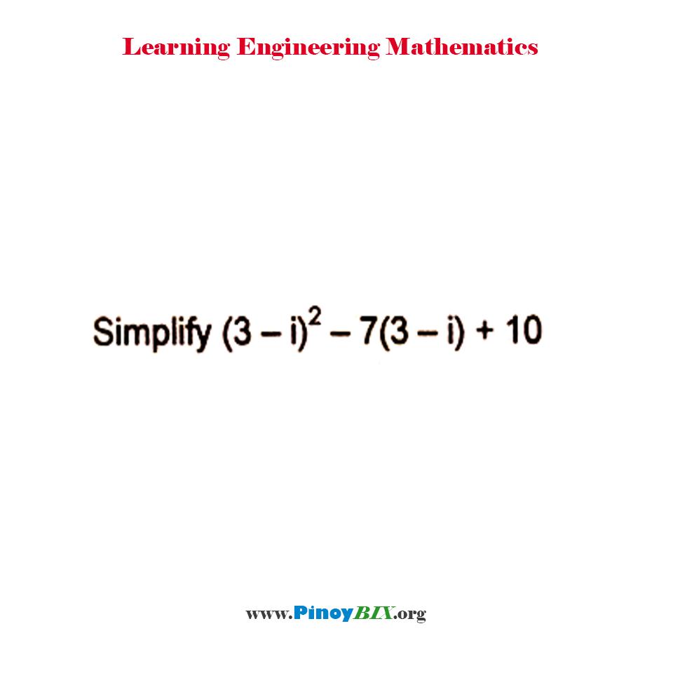 Simplify (3 – i)^2 – 7(3 – i) + 10