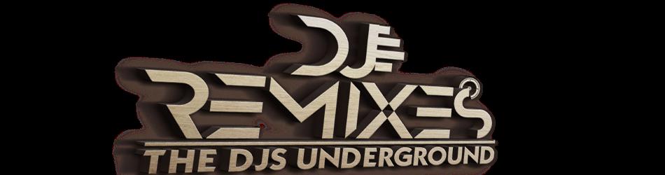 DJ REMIXES THE DJS UNDERGROUND (BEST ONLINE PROMOTER)