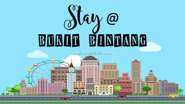 Stay di Bukit Bintang