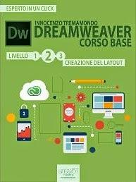 Dreamweaver. Corso base livello 2: Creazione del layout (Esperto in un click)