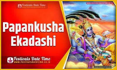 2022 Papankusha Ekadashi Vrat Date and Time, 2022 Papankusha Ekadashi Festival Schedule and Calendar