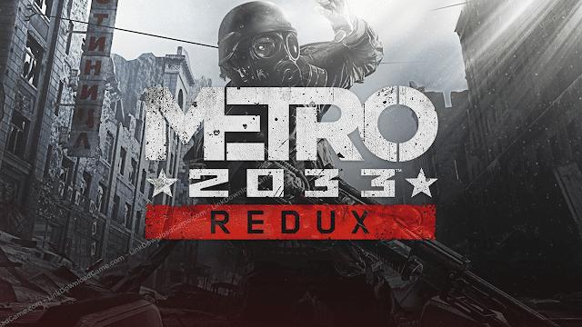 Link Download Game Metro 2033 Redux (Metro 2033 Redux Free Download)